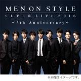 MEN ON STYLE DVD「MEN ON STYLE SUPER LIVE 2016」